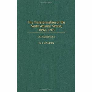 The Transformation of the North Atlantic World  1492 1763 PDF