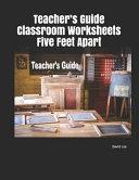 Teacher s Guide Classroom Worksheets Five Feet Apart