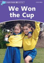 We Won the Cup (Dolphin Readers Level 4)
