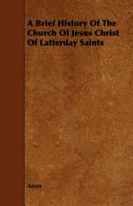 A Brief History of the Church of Jesus Christ of Latterday Saints PDF