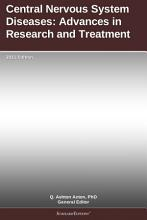Central Nervous System Diseases  Advances in Research and Treatment  2011 Edition PDF