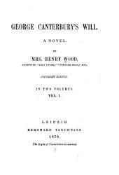 George Canterbury's Will: A Novel, Volume 1