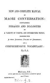 New and complete manual of Maori conversation, by S.A.