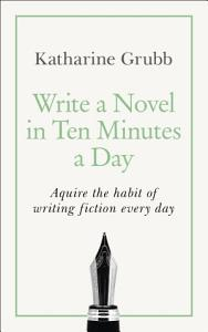 Write a Novel in 10 Minutes a Day PDF