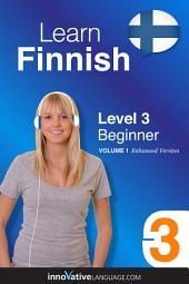 Learn Finnish - Level 3: Beginner: Volume 1: Lessons 1-25
