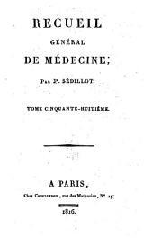 Journal général de médecine, de chirurgie et de pharmacie franc̜aises et étrangeres, ou, Recueil périodique de la Société de médecine de Paris: Volume58