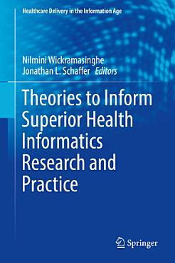 Theories to Inform Superior Health Informatics Research and Practice PDF