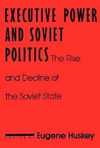 Executive Power and Soviet Politics Book