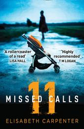 11 Missed Calls: A gripping psychological thriller that will have you on the edge of your seat
