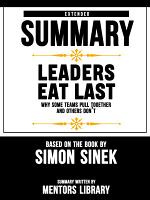 Extended Summary Of Leaders Eat Last: Why Some Teams Pull Together and Others Don't – Based On The Book By Simon Sinek