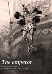 The Emperor: A Romance of the Camp and Court of Alexander the Great : the Love of Statira, the Persian Queen