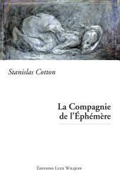 La Compagnie de l'Éphémère: Un roman envoûtant