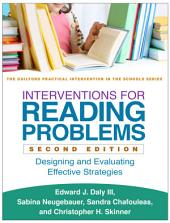 Interventions for Reading Problems, Second Edition: Designing and Evaluating Effective Strategies, Edition 2