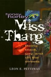 Honey, Honey, Miss Thang: Being Black, Gay, and on the Streets