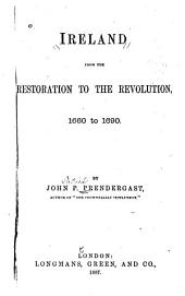 Ireland from the Restoration to the Revolution, 1660-1690
