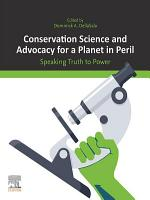 Conservation Science and Advocacy for a Planet in Peril PDF