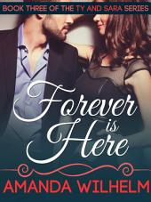 Forever is Here: Ty and Sara - Book 3