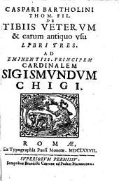 De Tibiis veterum et earum antiquo usu libri tres
