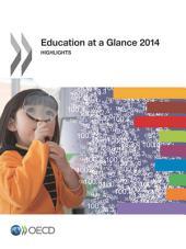 Education at a Glance 2014 Highlights: Highlights