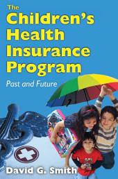 The Children's Health Insurance Program: Past and Future