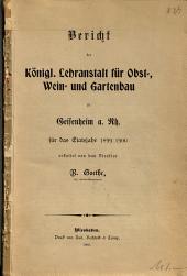 Bericht der Königl. Lehranstalt für Obst-, Wein- und Gartenbau zu Geisenheim a. Rh: für das Etatsjahr 1899/1900