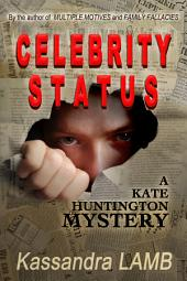 Celebrity Status: A Kate Huntington Mystery