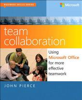 Team Collaboration: Using Microsoft Office for More Effective Teamwork