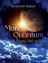 Marcus di Quantum «Il Regno del nulla» (Collector's Edition)