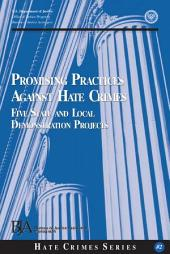 Promising Practices Against Hate Crimes: Five State and Local Demonstration Projects