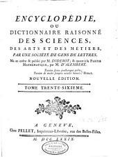 Encyclopédie ou dictionnaire raisonné des sciences des arts et des métiers: Volume36