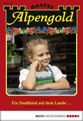 Alpengold - Folge 197: Ein Stadtkind auf dem Lande ...