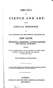 Arcana of Science and Art: Or, An Annual Register of Useful Inventions and Improvements, Discoveries and New Facts, in Mechanics, Chemistry, Natural History, and Social Economy: Volume 11