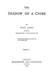 The Shadow of a Crime: Volume 1