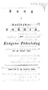 Sang i Selskabet Nordia paa Kongens Födselsdag, den 28 Januar, 1822