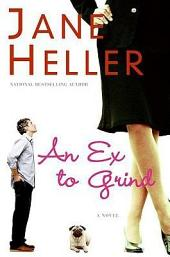 An Ex to Grind: A Novel