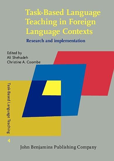 Task Based Language Teaching in Foreign Language Contexts PDF