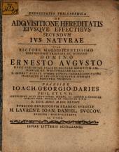 Exercitatio philos. de adquisitione hereditatis, eiusque effectibus secundum ius naturae