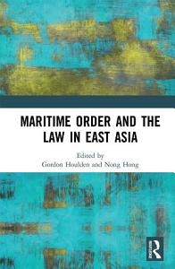 Maritime Order and the Law in East Asia PDF
