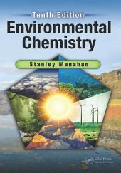 Environmental Chemistry, Tenth Edition: Edition 10