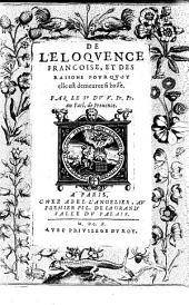 De l'éloquence françoise, et des raisons pourquoy elle est demeurée si basse