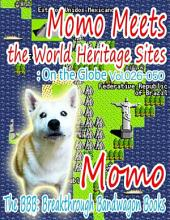 Momo Meets the World Heritage Sites: On the Globe: Volumes 26-50