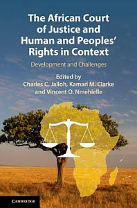 The African Court of Justice and Human and Peoples  Rights in Context