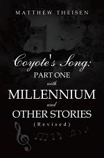 Coyote's Song: Part One with Millennium and Other Stories (Revised)