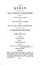 The Koran: Commonly Called the Alcoran of Mohammed Translated from the Original Arabic; with Explanatory Notes ... To which is Prefixed a Preliminary Discourse, Volume 1