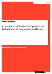 Rezension: Fritz W. Scharpf - Optionen des Föderalismus in Deutschland und Europa