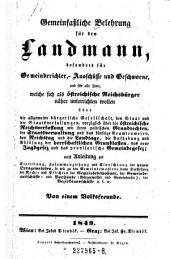 Gemeinfaßliche Belehrung für den Landmann, besonders für die Gemeinderichter ... und für alle jene, welche sich als österreichische Reichsbürger ... unterrichten wollen über die allgemeine bürgerliche Gesellschaft, den Staat und die Staatsverfassungen ... von einem Volksfreunde