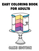 Easy Coloring Book for Adults - Cake Edition