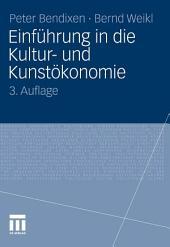 Einführung in die Kultur- und Kunstökonomie: Ausgabe 3