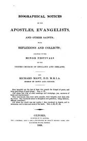 Biographical Notices of the Apostles, Evangelists and Other Saints: With Reflexions and Collects : Adapted to the Minor Festivals of the United Church of England and Ireland