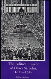 The Political Career of Oliver St. John, 1637-1649